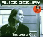 Alice Deejay - Alice Deejay: The Lonely One -Single-