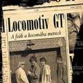 LGT - Locomotiv GT: A fiúk a kocsmába mentek (BMG)