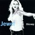 Jewel - Jewel: This Way (Atlantic / Warner)