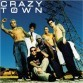 Crazy Town - Crazy Town: The Gift Of Game (Columbia / Sony)