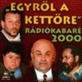Hofi - RÁDIÓKABARÉ 2000 - Egyről a kettőre (Hungaroton / Magyar Rádió)
