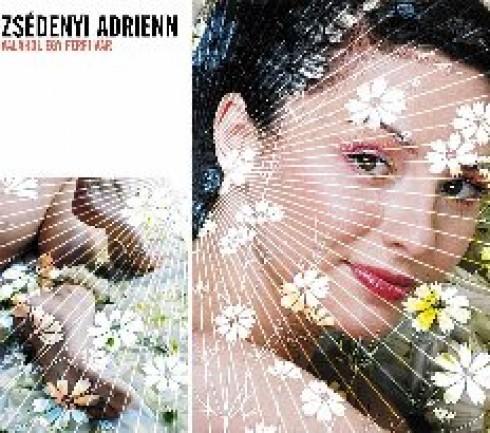 Zsédenyi Adrienn - Zsédenyi Adrienn szólóban
