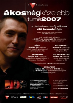 Ákos - Ákos: jön a Még Közelebb Turné 2007