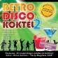 Válogatás - Retro Disco Koktél 2 (Retro Media)