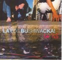 Layo & Bushwacka