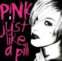 Pink - Pink: Just Like A Pill (BMG) - maxi-