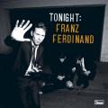 Franz Ferdinand - Franz Ferdinand: Tonight (Domino Records)
