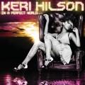 Keri Hilson - Keri Hilson: In a Perfect World... (Mosley Music Group/Interscope)