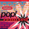 Erasure - Erasure: Pop! Remixed (EMI)