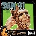 Sum 41 - Sum 41 – Does This Look Infected (Uninersal)