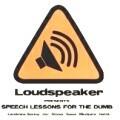 Válogatás - Loudspeaker Presents: Speech Lessons For The Dumb