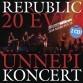 Republic - Republic: 20 éves ünnepi koncert /2CD/ (EMI)