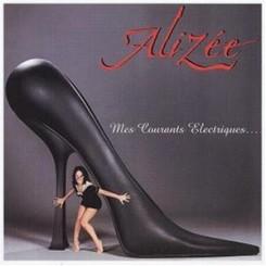 Alizée - ALIZEE: MES COURANTS ELECTRIQUES