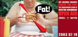 Nowsound - 2003. Július 19. szombat: Fat! Records presents CHEW THE FAT!