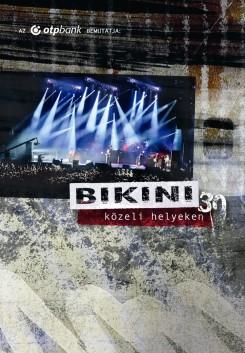 Bikini - Bikini 30 - koncert CD és DVD az igényes zene szerelmeseinek