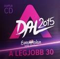 Válogatás - Válogatás: A Dal 2015 – A legjobb 30 /2CD/ (MTVA)