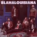 - Blahalouisiana (Gold Record)