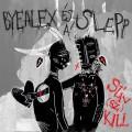 ByeAlex és a Slepp - ByeAlex és a Slepp: Szív(sz)Kill (Magneoton)