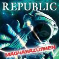 Republic - Republic: Magyarazűrben (Universal Music Kft.)