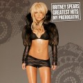 Britney Spears - Britney Spears: Greatest Hits – My Prerogative (Jive/Zomba / BMG)